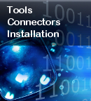 Tools, Connectors and Installation