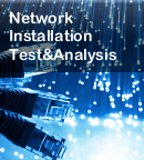 Network Installation Test & Analysis